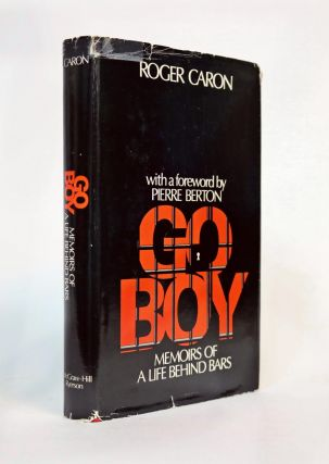 Go-boy! Memoirs of a Life Behind Bars. Roger Caron