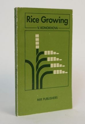 Rice Growing. Translated from the Russian. V. P. Konokhova