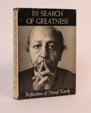 In Search of Greatness: Reflections of Yousuf Karsh. Yousuf Karsh