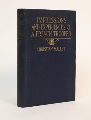 Impressions and Experiences of a French Trooper 1914-1915. Christian Mallet