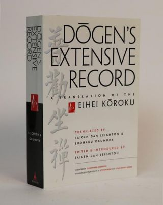 Dogen's Extensive Record: a translation of the Eihei Koroku. Taigen Dan Leighton, Okumura Shohaku