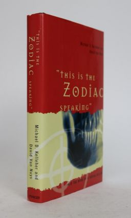 This is the Zodiac Speaking. Into the Mind of a Serial Killer. David Van Kelleher Michael D. Nuys