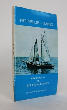 The Nellie J. Banks. The Life History of a Nova Scotian Schooner with a Newfoundland Crew That...