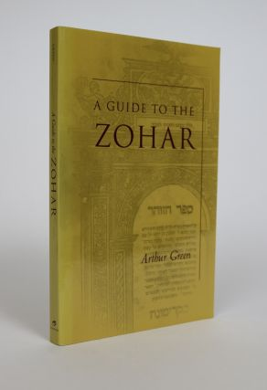 A Guide to the Zohar. Arthur Green.