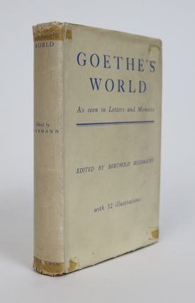 Goethe's World. As Seen in Letters and Memoirs. Berthold Biermann