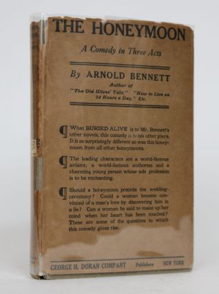 The Honeymoon. A Comedy in Three Acts. Arnold Bennett