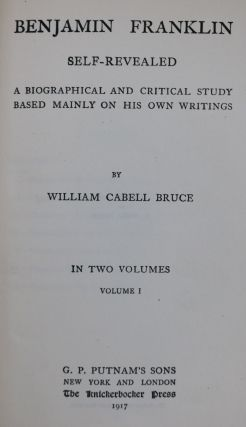 Benjamin Franklin Self Revealed. a Bibliographical and Critical Study Based Mainly on His Own Writings. In Two Volumes.