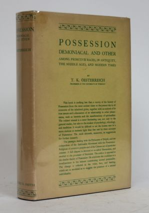 Possession: Demoniacal and Other Among Primitive Races, in Antiquity, the Middle Ages, and Modern...