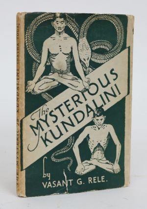 "The Mysterious Kundalini: The Physical Basis of the ""Kundalini (Hatha) Yoga"" in Terms of Western..."