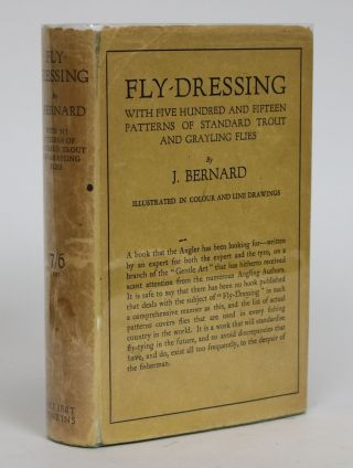 Fly-Dressing. With Five Hundred and Fifteen Patterns of Standard Trout and Grayling Flies. J....