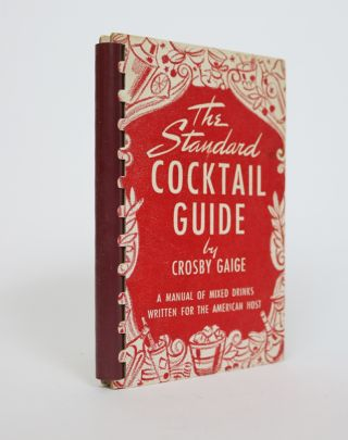 The Standard Cocktail Guide. Crosby Gaige