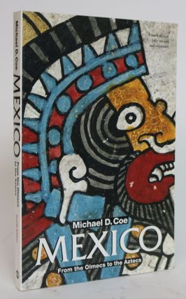 Mexico. From the Olmecs to the Aztecs. Michael D. Coe.