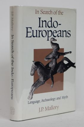 In Search of the Indo-Europeans. Language, Archaeology and Myth. J. P. Mallory