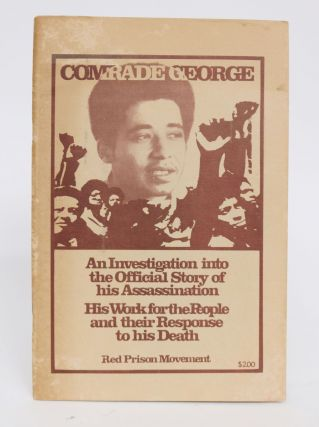 Comrade George. An Investigation Into the Official Story Of His Assassination, His Work for the...