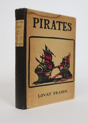 Pirates: With a Foreword and Sundry Decorations By Lovat Fraser. Lovat Fraser