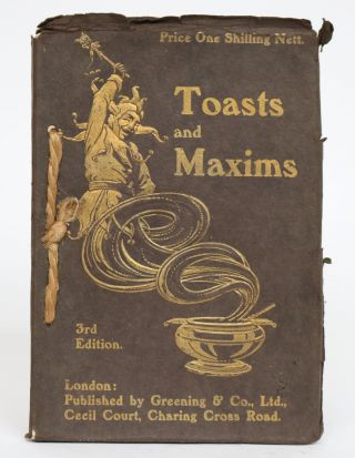 Toasts and Maxims. a Book of Humour to Pass the Time Collected from Various Sources