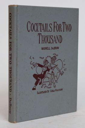 Cocktails for Two Thousand. Maxwell DuBrow
