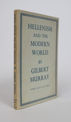 Hellenism and the Modern World. Six Talks on The Radio-Diffusion Francaise and the BBC. Gilbert Murray.