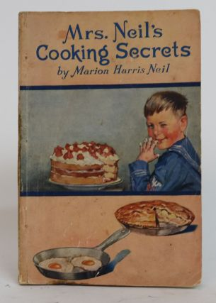 Mrs. Neil's Cooking Secrets and the Story of Crisco. Marion Harris Neil