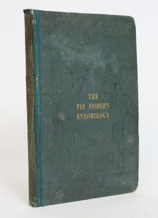 The Fly Fisher's Entomology. Illustrated By Coloured Representations if the Natural and...
