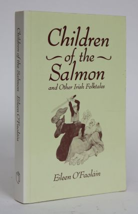 Children of the Salmon and Other Irish Folktales. Eileen O'Faolain