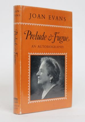 Prelude & Fugue. An Autobiography. Joan Evans