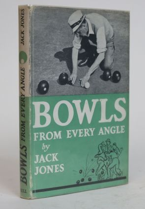 Bowls from Every Angle. Jack Jones