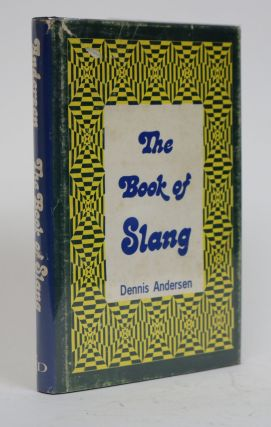 The Book of Slang. Dennis Anderson.
