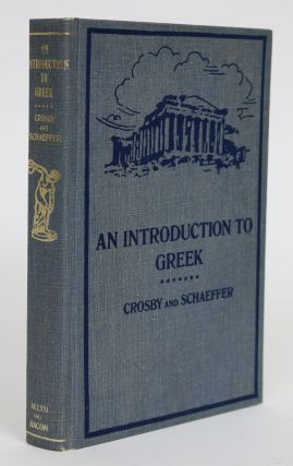 An Introduction to Greek. Henry Lamar Crosby, John Nevin Schaeffer.