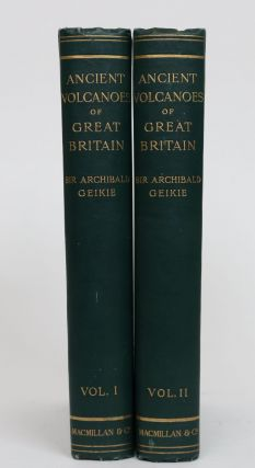 The Ancient Volcanoes of Great Britain. Archibald Geikie