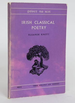 Irish Classical Poetry, Commonly Called Bardic Poetry. Eleanor Knott