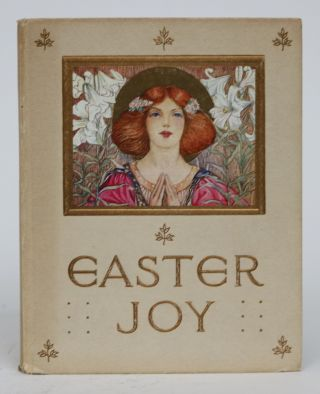 Easter Joy. a Book of Comfort and Rejoicing By May Byron and Others. May Byron