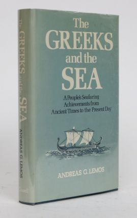 The Greeks and the Sea. Andreas G. Lemos, George Perris