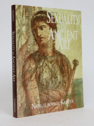 Sexuality in Ancient Art: Near East, Egypt, Greece, and Italy. Natalie Boymel Kampen