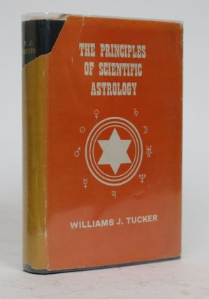The Principles of Scientific Astrology. Williams J. Tucker