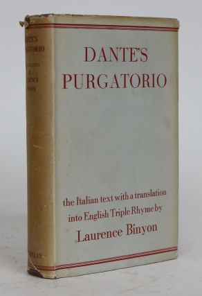 Dante's Purgatorio: With a Translation Into English Triple Rhyme By Laurence Binyon. Dante...