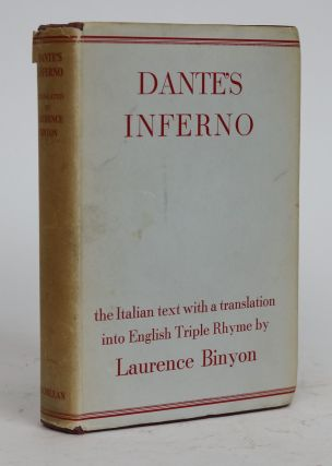Dante's Inferno: With a Translation Into English Tiple Rhyme By Laurence Binyon. Dante Alighieri, Laurence Binyon.
