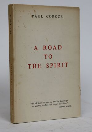 A Road to the Spirit. Anthroposophical Spiritual Science. Paul Coroze