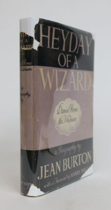 Heyday of a Wizard: Daniel Home the Medium, with a Foreword By Harry Price. Jean Burton