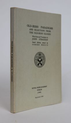 Old-Irish Paradigms and Selections from the Old-Irish Glosses. John Strachan