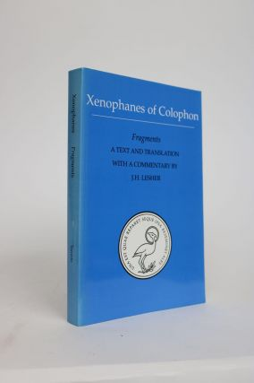 Xenophanes of Colophon. Fragments. a Text and Translation with a Commentary By J. H. Lesher. J. H. Lesher.