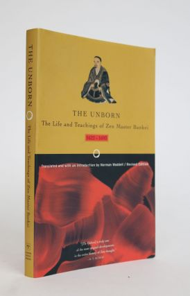 The Unborn. The Life and Teachings of Zen Master Bankei 1622-1693. Norman Waddell
