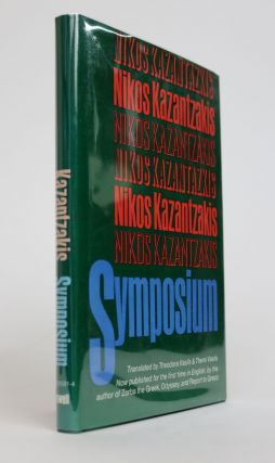 Symposium. Translated By Theodora Vasils and Themi Vasils. Nikos Kazantzakis.