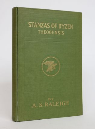 The Stanzas of Dzjn Theogenesis. A. S. Raleigh.