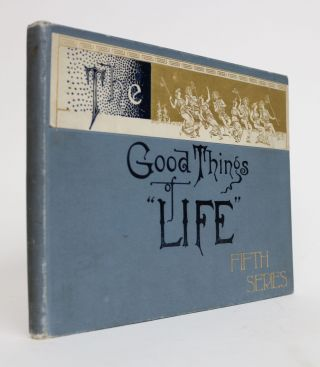 "The Good Things of ""Life"". Fifth Series"