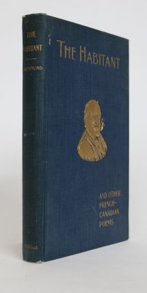 The Habitant and Other-French Canadian Poems. William Henry Drummond