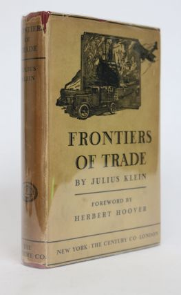 Frontiers of Trade. Julius Klein