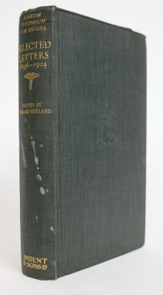 Selected Letters 1896-1924. Friedrich Von Hugel, Bernard Holland