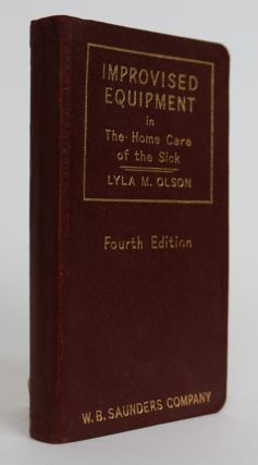 Improvised Equipment in the Home Care of the Sick. Lyla M. Olson