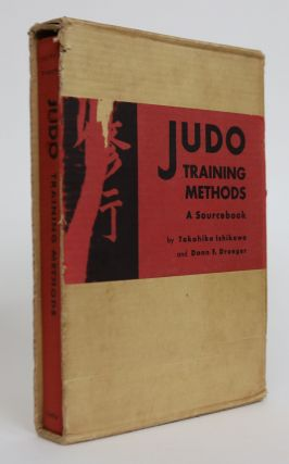 Judo: Training Methods: A Sourcebook. Takahiko Ishikawa, Donn F. Drager